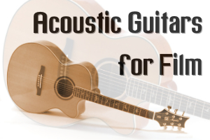 Acoustic Guitars for Film
