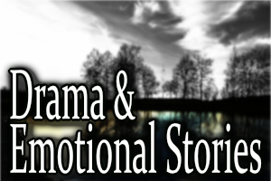 Drama & Emotional Stories